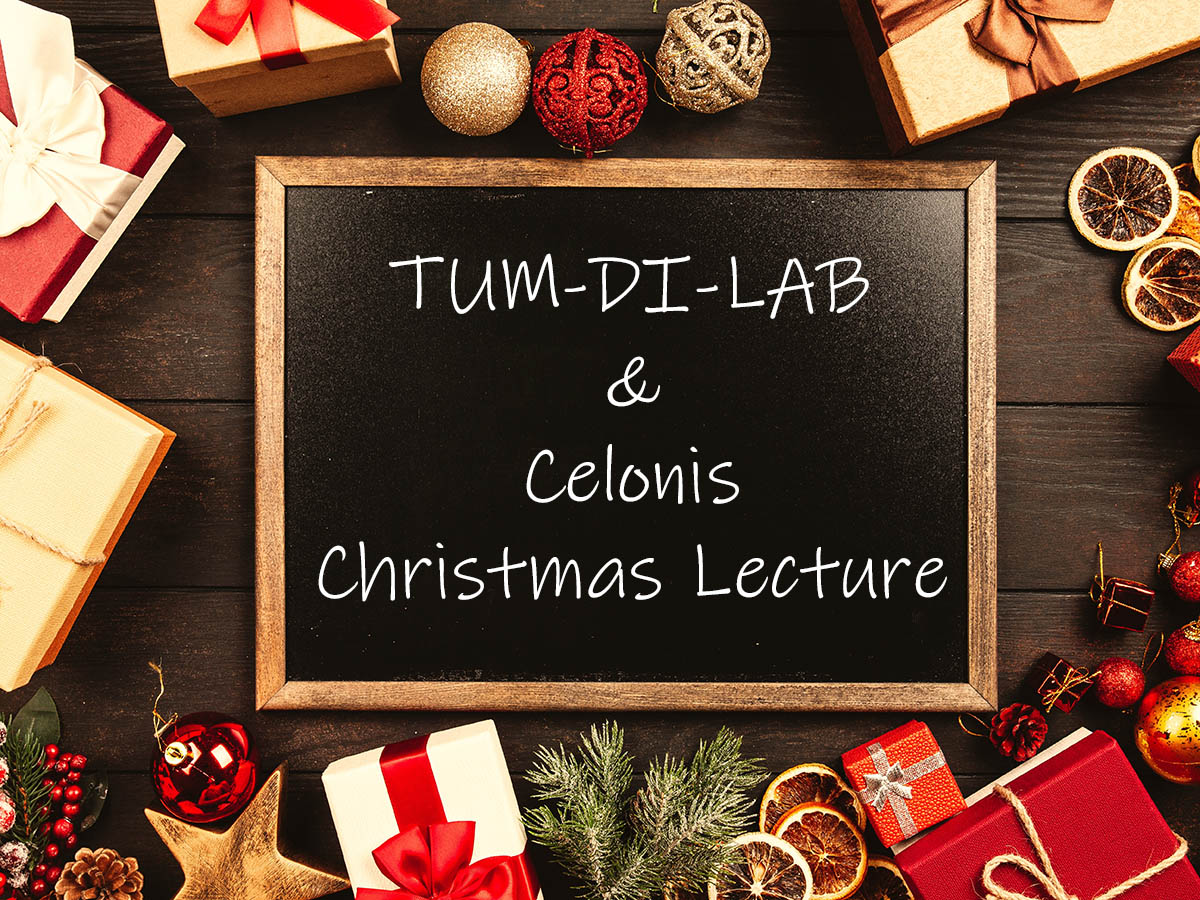TUM-DI-LAB & Celonis Christmas Lecture 2018