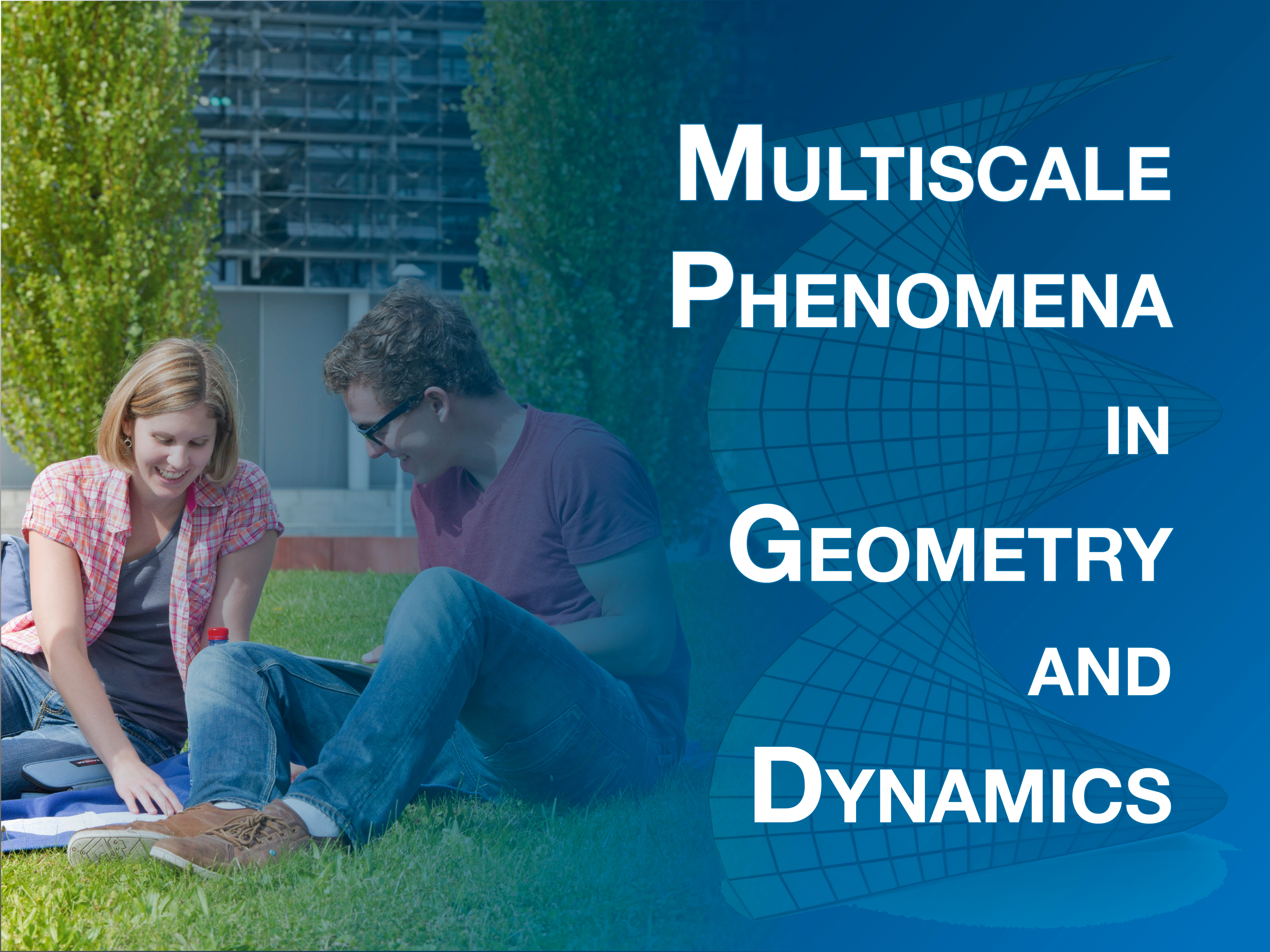 "Summer School 2019 ""Multiscale Phenomena in Geometry and Dynamics"""